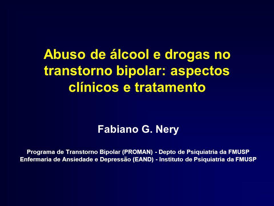 Abuso de álcool e drogas no transtorno bipolar: aspectos clínicos e tratamento Fabiano G.