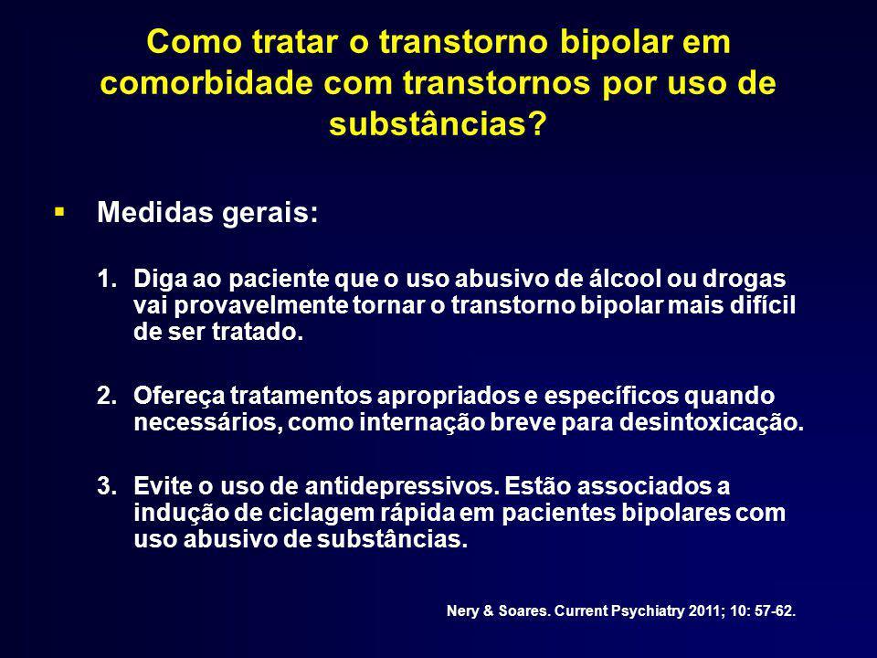 Como tratar o transtorno bipolar em comorbidade com transtornos por uso de substâncias.