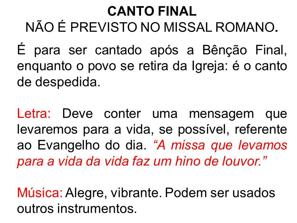 CANTO FINAL NÃO É PREVISTO NO MISSAL ROMANO. É para ser cantado após a Bênção Final, enquanto o povo se retira da Igreja: é o canto de despedida. Letr
