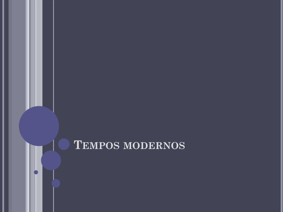 T EMPOS MODERNOS