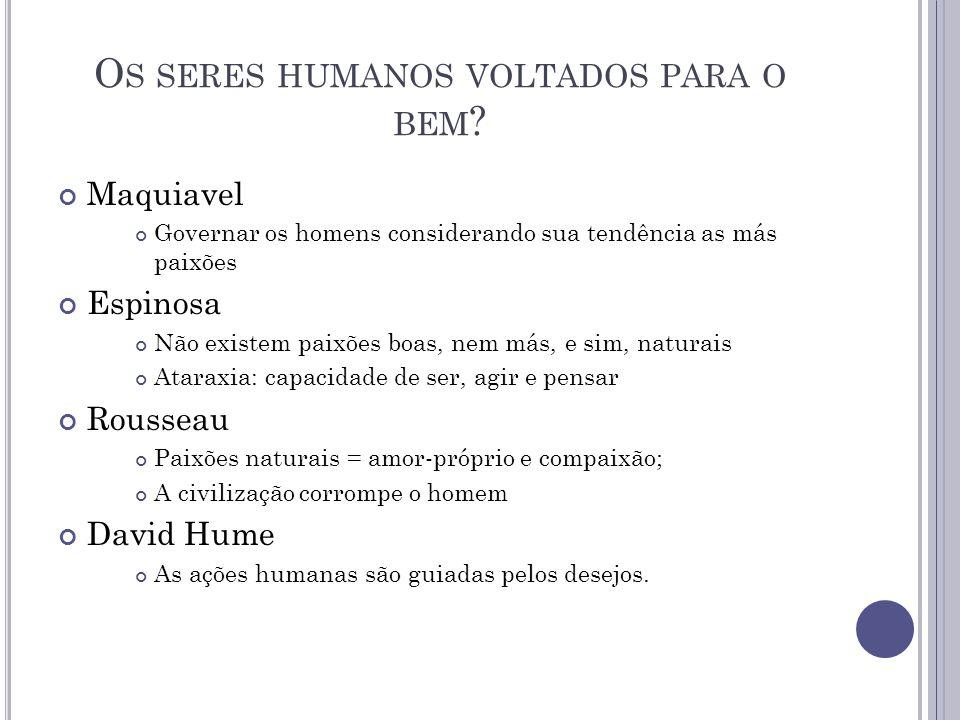 O S SERES HUMANOS VOLTADOS PARA O BEM .