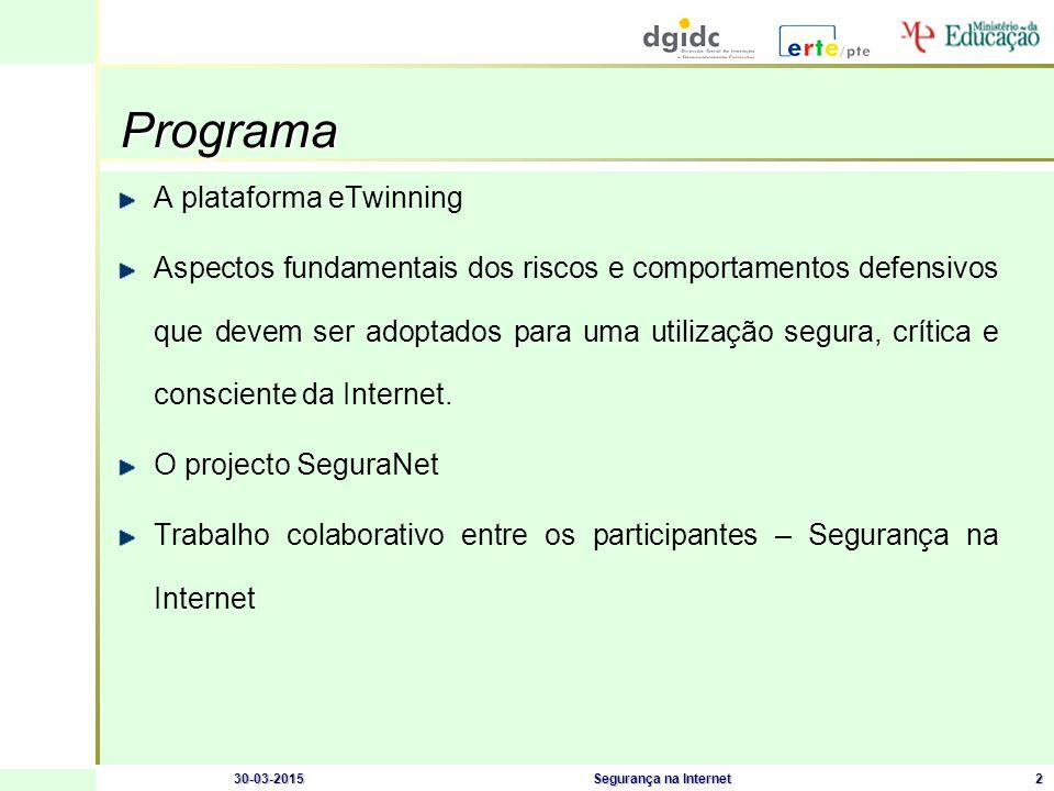 30-03-2015Segurança na Internet2 Programa Programa A plataforma eTwinning Aspectos fundamentais dos riscos e comportamentos defensivos que devem ser adoptados para uma utilização segura, crítica e consciente da Internet.