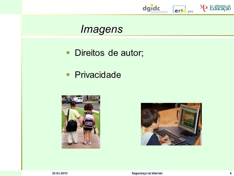 30-03-2015Segurança na Internet4 Imagens  Direitos de autor;  Privacidade
