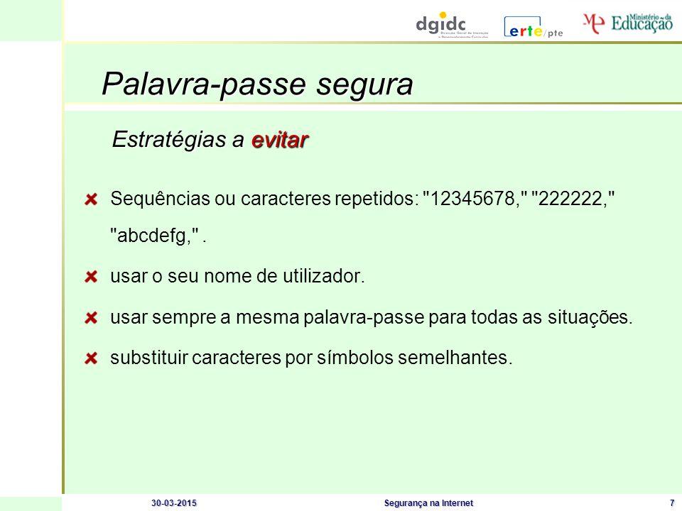 30-03-2015Segurança na Internet8 Com Conhecimento (Carbon Copy) Blind carbon copy ou Cópia carbom oculta E-mail – Cuidados a ter