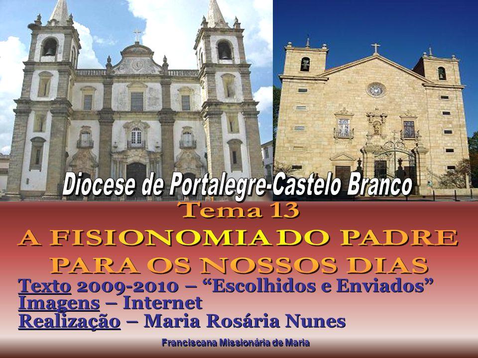 Texto 2009-2010 – Escolhidos e Enviados Imagens – Internet Realização – Maria Rosária Nunes Franciscana Missionária de Maria