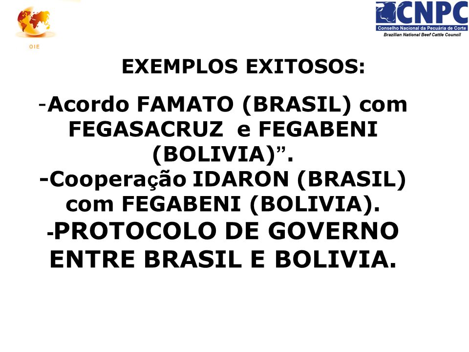 """-Acordo FAMATO (BRASIL) com FEGASACRUZ e FEGABENI (BOLIVIA) """". -Coopera ç ão IDARON (BRASIL) com FEGABENI (BOLIVIA). - PROTOCOLO DE GOVERNO ENTRE BRAS"""