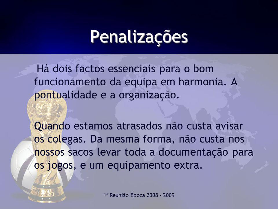 1ª Reunião Época 2008 - 2009 PenalizaçõesPenalizações Há dois factos essenciais para o bom funcionamento da equipa em harmonia.