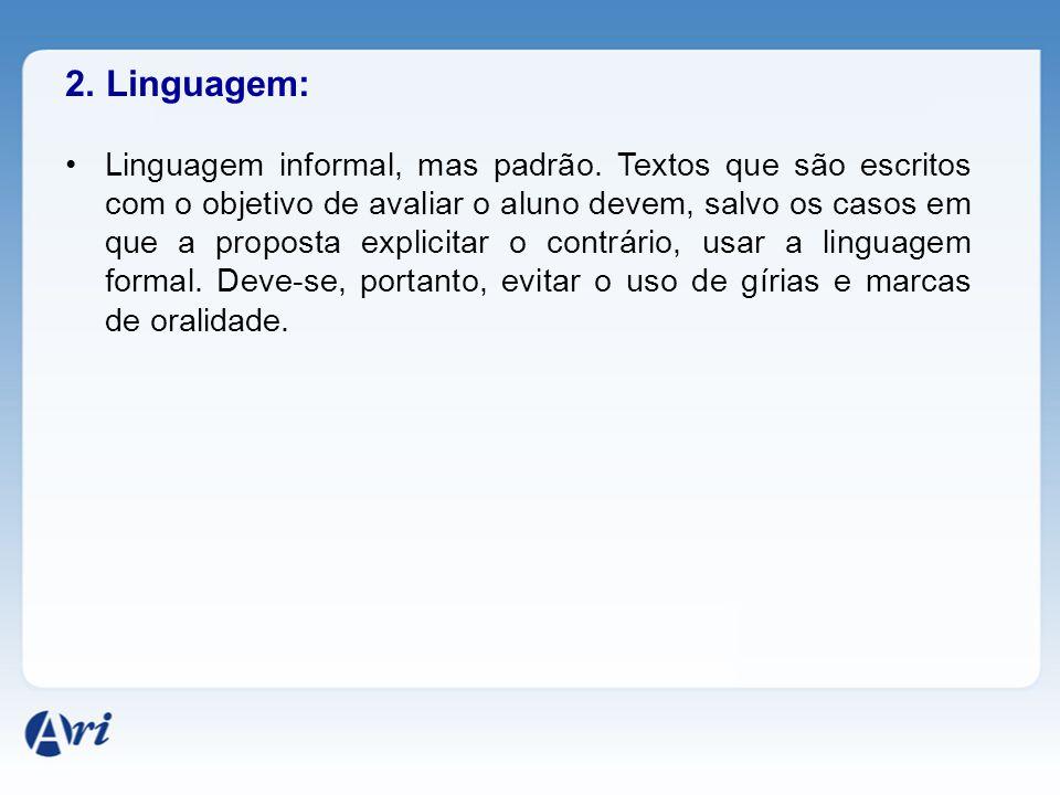 2.Linguagem: Linguagem informal, mas padrão.