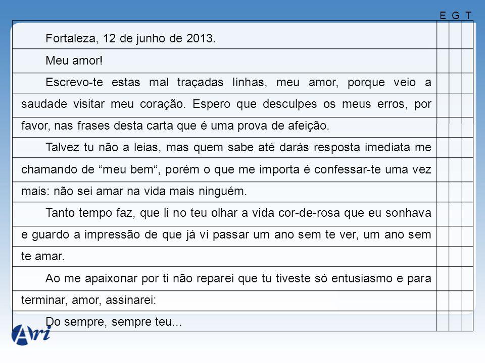 Fortaleza, 12 de junho de 2013.Meu amor.
