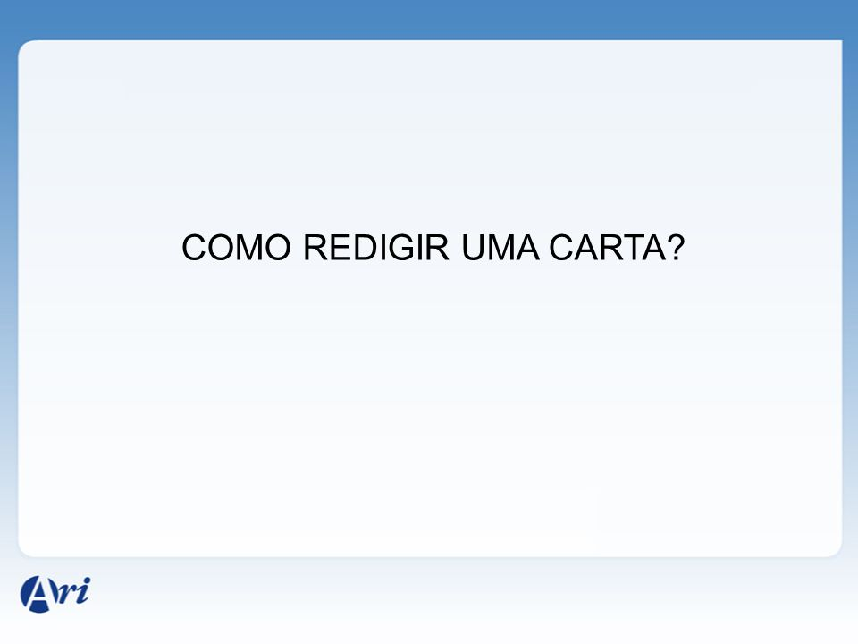 COMO REDIGIR UMA CARTA?