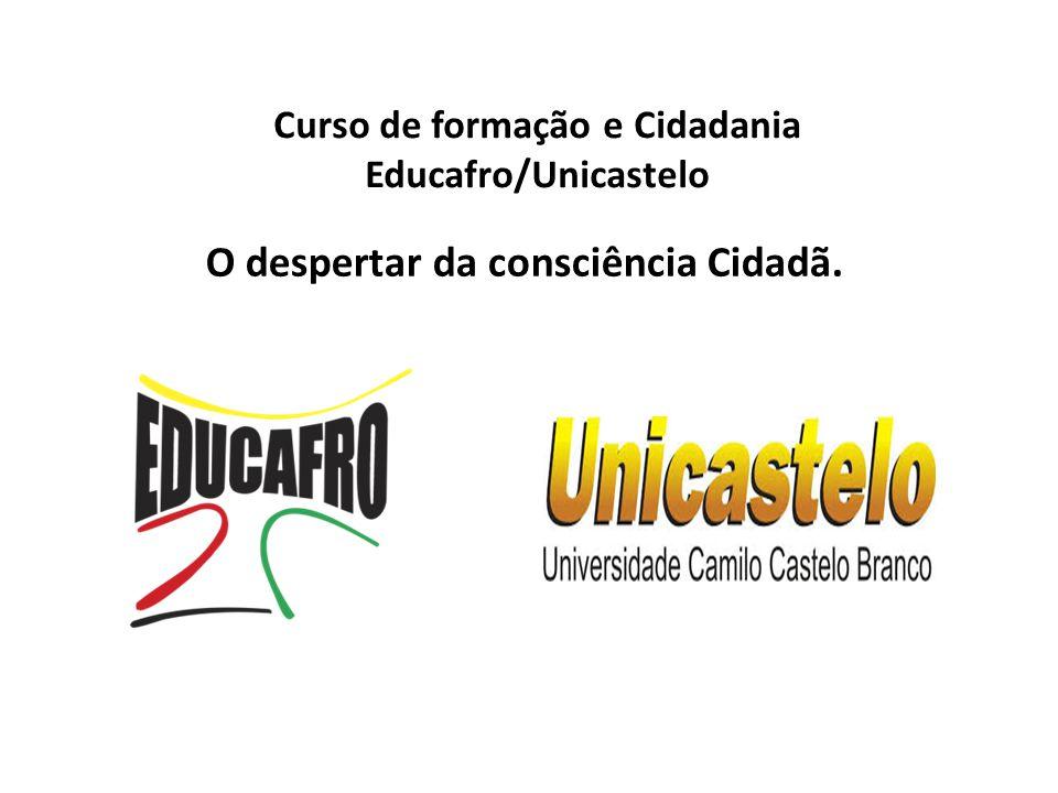 Curso de formação e Cidadania Educafro/Unicastelo O despertar da consciência Cidadã.