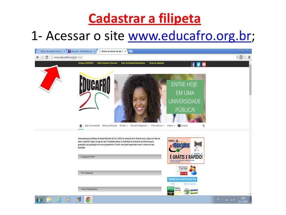 Cadastrar a filipeta 1- Acessar o site www.educafro.org.br;www.educafro.org.br