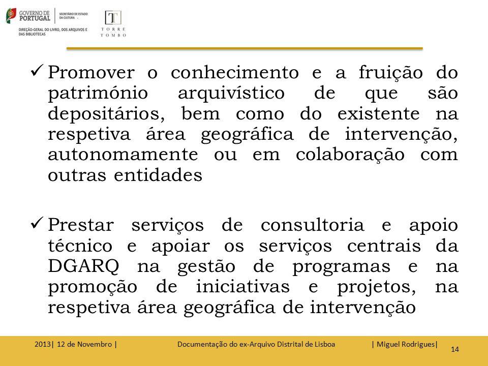 Com o Decreto-Lei n.º 103/2012 de 16 de maio, apresenta o ADLSB no Anexo I do Artigo 1.º e as suas funções regressam à Torre do Tombo: Arquivo Nacional da Torre do Tombo/Arquivo Distrital de Lisboa 2013| 12 de Novembro | Documentação do ex-Arquivo Distrital de Lisboa | Miguel Rodrigues| 15