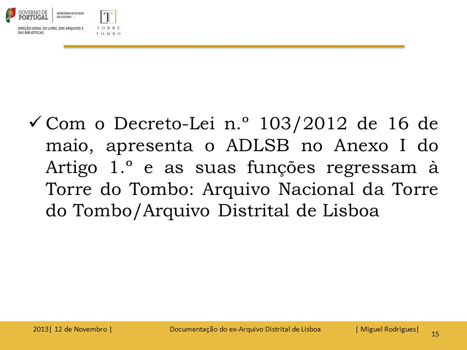 2013| 12 de Novembro | Documentação do ex-Arquivo Distrital de Lisboa | Miguel Rodrigues| 16