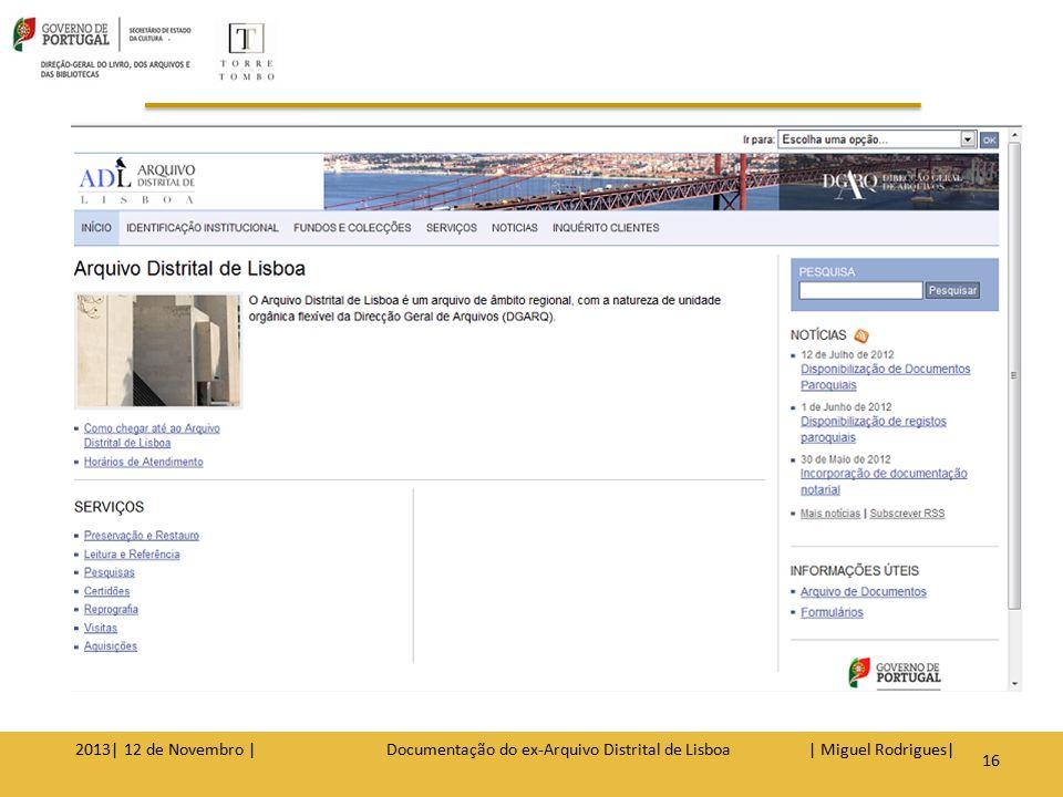 O ex-ADLSB detinha os registos paroquiais dos distritos de: Beja, Bragança, Castelo Branco, Faro, Guarda, Santarém e Vila Real até meados do séc.