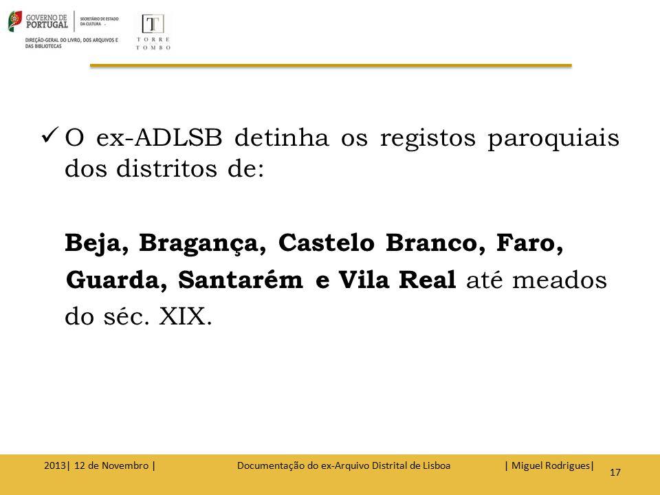 FUNDOS MAIS REQUISITADOS 2013| 12 de Novembro | Documentação do ex-Arquivo Distrital de Lisboa | Miguel Rodrigues| 18
