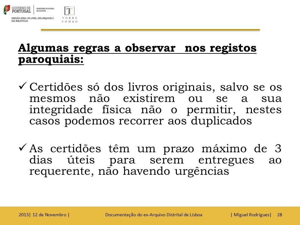 Só as Conservatórias do Registo Civil têm competência para passar certidões dos registos informatizados.