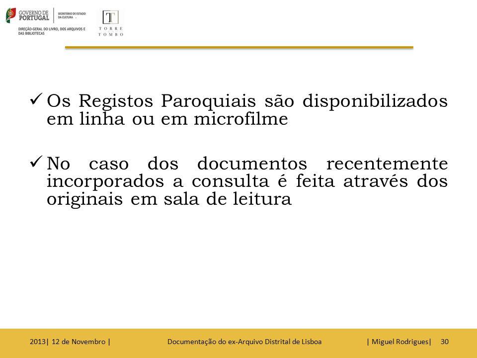 Os Registos Paroquiais de Macau anteriores a 1912 encontram-se em microfilme na Biblioteca do Centro Científico e Cultural de Macau, sito na Rua da Junqueira n.º 5-A em Lisboa, servido pelo telefone: 213617570.