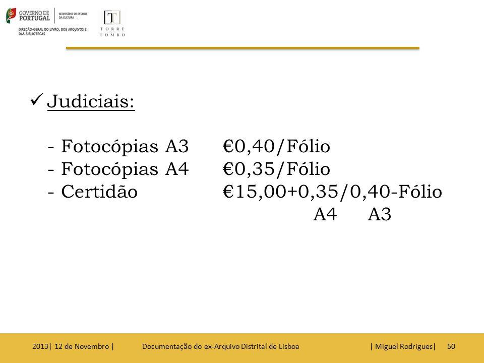 Os meus agradecimentos pela atenção dispensada Miguel Rodrigues 2013| 12 de Novembro | Documentação do ex-Arquivo Distrital de Lisboa | Miguel Rodrigues|51