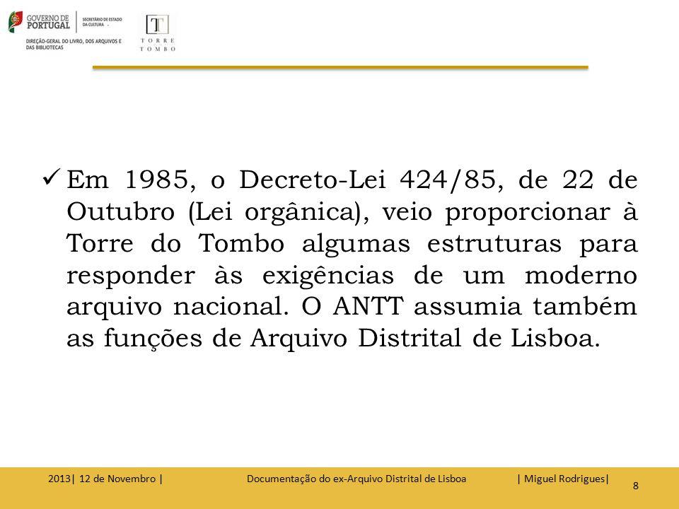 Missão O ex-Arquivo Distrital de Lisboa tinha por missão recolher, preservar, organizar e valorizar o património arquivístico de valor histórico, apoiar tecnicamente a organização de arquivos públicos e privados do distrito e promover o acesso ao público da documentação.