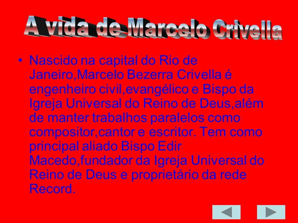 Nascido na capital do Rio de Janeiro,Marcelo Bezerra Crivella é engenheiro civil,evangélico e Bispo da Igreja Universal do Reino de Deus,além de mante