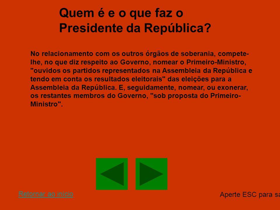 Quem é e o que faz o Presidente da República? No relacionamento com os outros órgãos de soberania, compete- lhe, no que diz respeito ao Governo, nomea