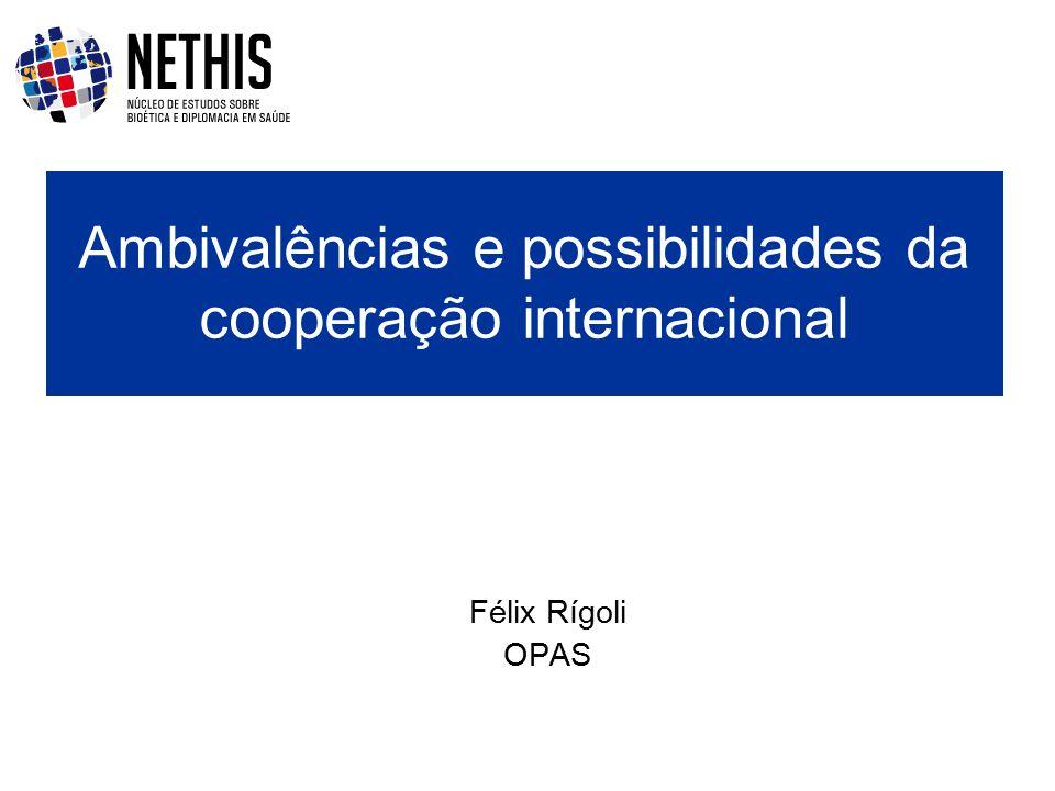 Félix Rígoli OPAS Ambivalências e possibilidades da cooperação internacional