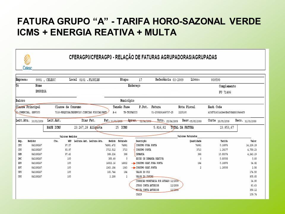 """FATURA GRUPO """"A"""" - TARIFA HORO-SAZONAL VERDE ICMS + ENERGIA REATIVA + MULTA"""