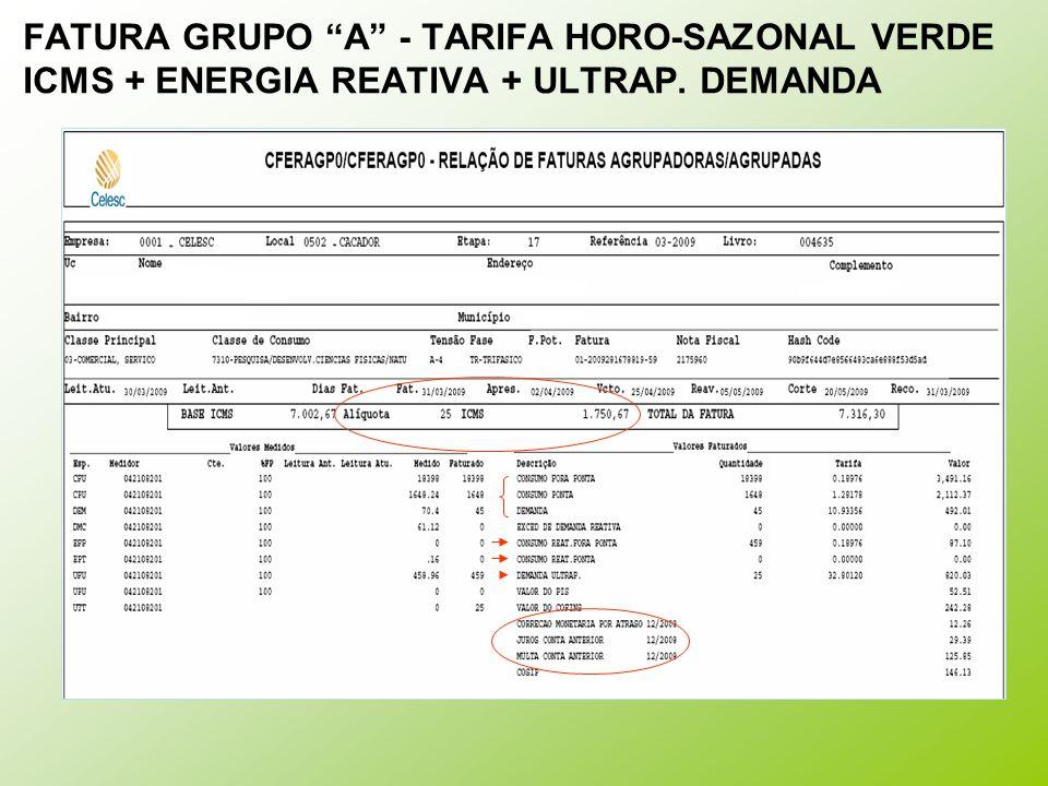 """FATURA GRUPO """"A"""" - TARIFA HORO-SAZONAL VERDE ICMS + ENERGIA REATIVA + ULTRAP. DEMANDA"""