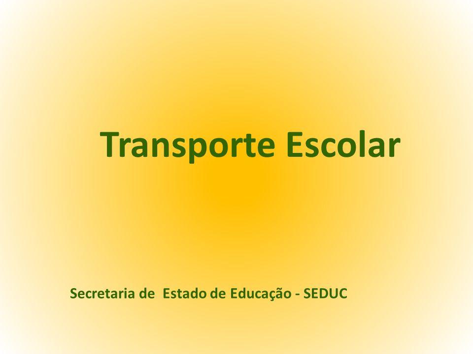 Transporte Escolar Secretaria de Estado de Educação - SEDUC