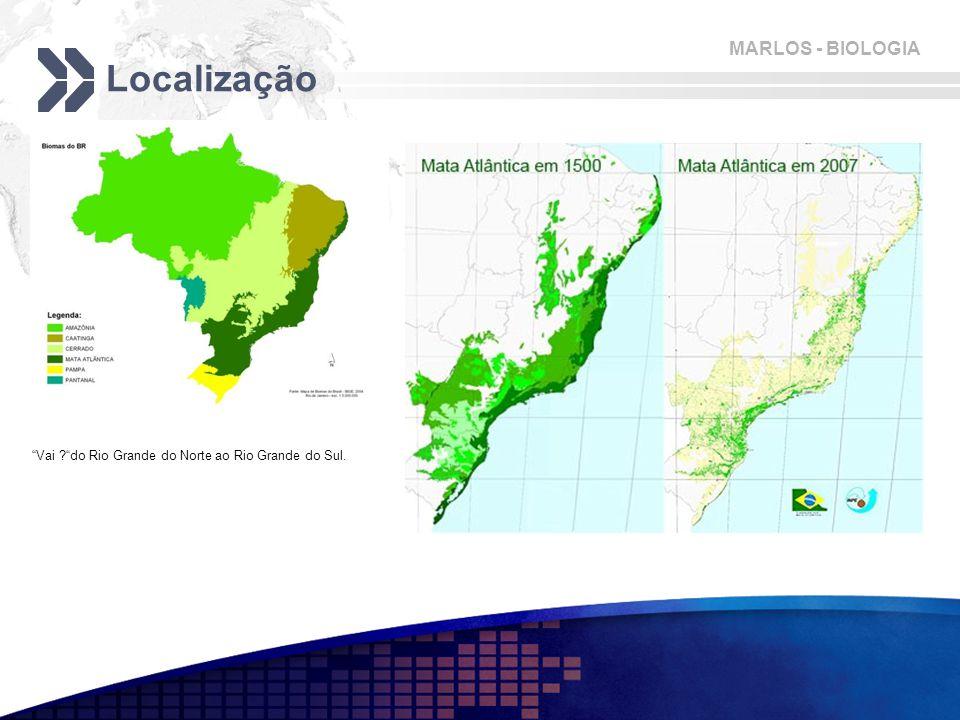 """MARLOS - BIOLOGIA Localização Vai do Rio Grande do Norte ao Rio Grande do Sul. """"Vai ?""""do Rio Grande do Norte ao Rio Grande do Sul."""