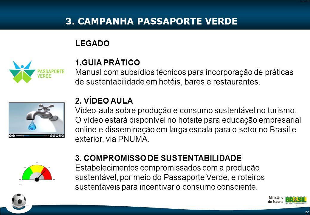 22 Code-P22 3. CAMPANHA PASSAPORTE VERDE LEGADO 1.GUIA PRÁTICO Manual com subsídios técnicos para incorporação de práticas de sustentabilidade em hoté