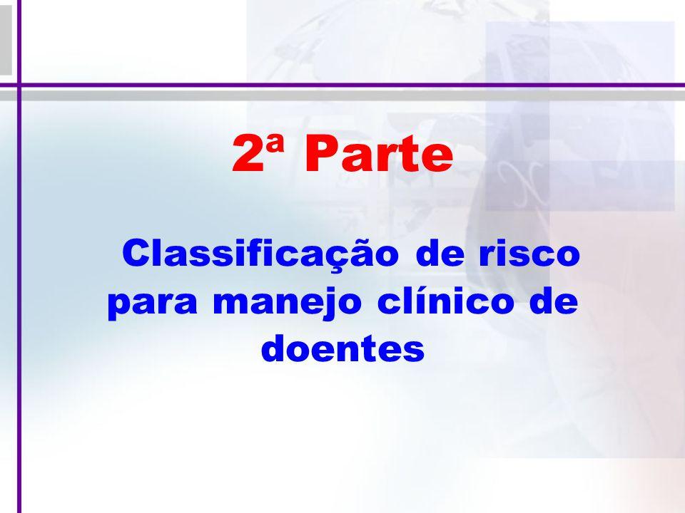 2ª Parte Classificação de risco para manejo clínico de doentes