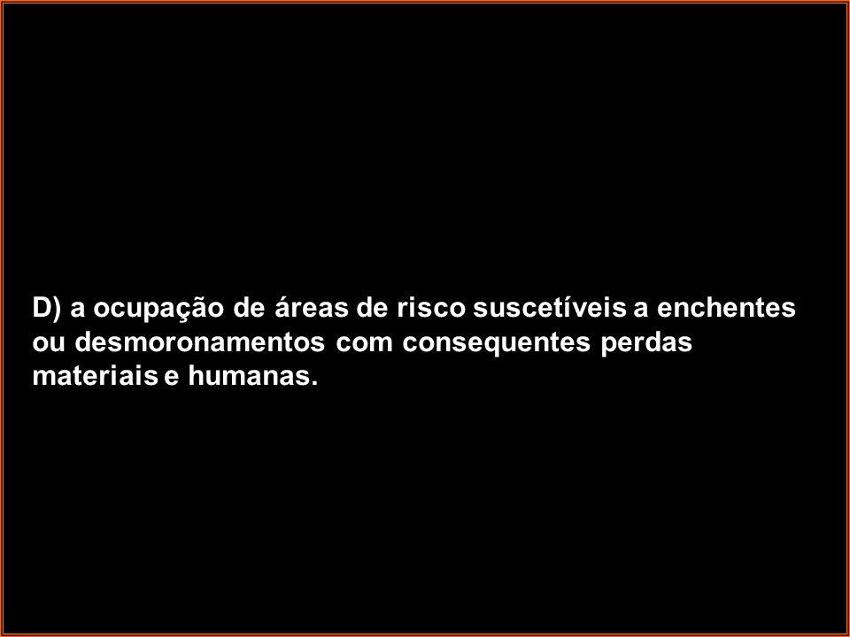 Questão 8: No Estado de São Paulo, a mecanização da colheita da cana-de- açúcar tem sido induzida também pela legislação ambiental, que proíbe a realização de queimadas em áreas próximas aos centros urbanos.