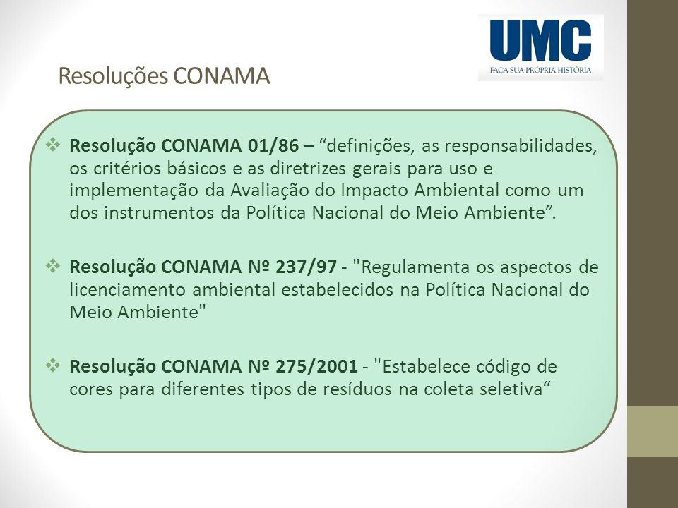 """Resoluções CONAMA  Resolução CONAMA 01/86 – """"definições, as responsabilidades, os critérios básicos e as diretrizes gerais para uso e implementação d"""