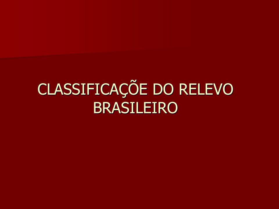 CLASSIFICAÇÕE DO RELEVO BRASILEIRO