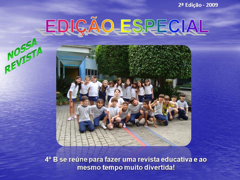 4º B se reúne para fazer uma revista educativa e ao mesmo tempo muito divertida! 2ª Edição - 2009