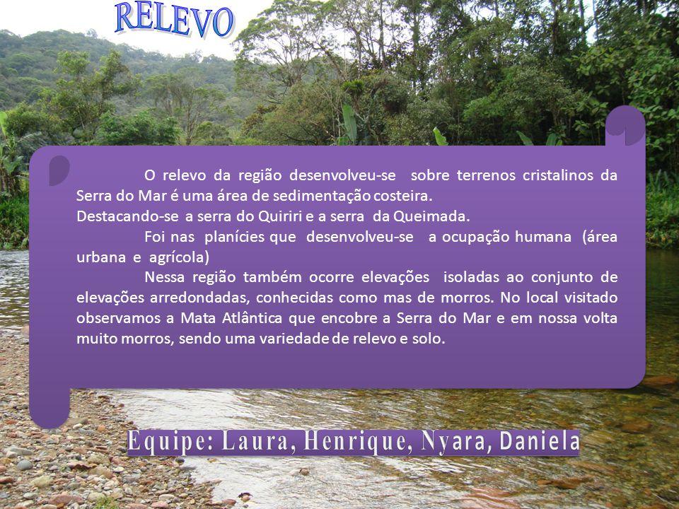O relevo da região desenvolveu-se sobre terrenos cristalinos da Serra do Mar é uma área de sedimentação costeira.