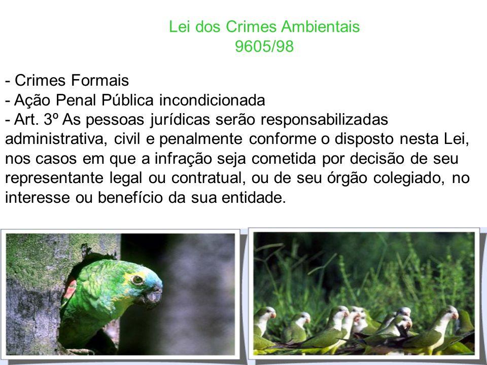 POLÍTICA NACIONAL DO MEIO AMBIENTE Lei 6938/81 Art 2º - A Política Nacional do Meio Ambiente tem por objetivo a preservação, melhoria e recuperação da