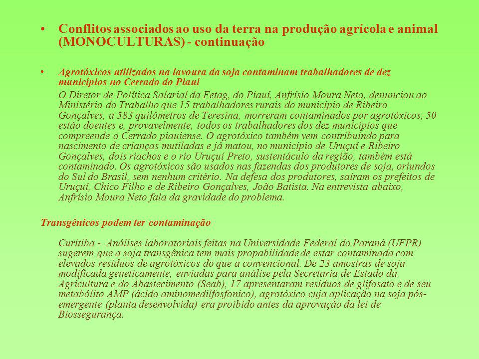 Conflitos associados ao uso da terra na produção agrícola e animal (MONOCULTURAS) - continuação Agrotóxicos utilizados na lavoura da soja contaminam t