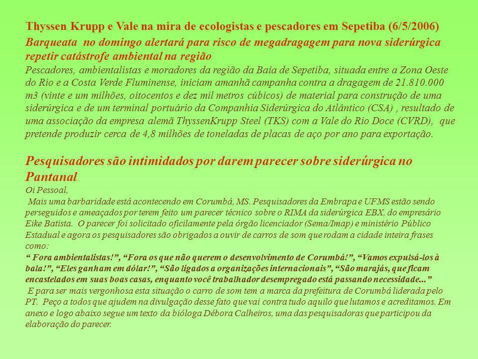 Thyssen Krupp e Vale na mira de ecologistas e pescadores em Sepetiba (6/5/2006) Barqueata no domingo alertará para risco de megadragagem para nova sid