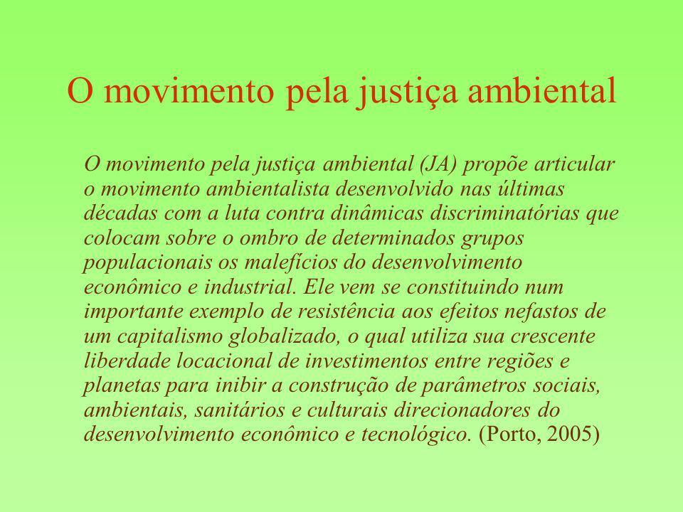 O movimento pela justiça ambiental O movimento pela justiça ambiental (JA) propõe articular o movimento ambientalista desenvolvido nas últimas décadas