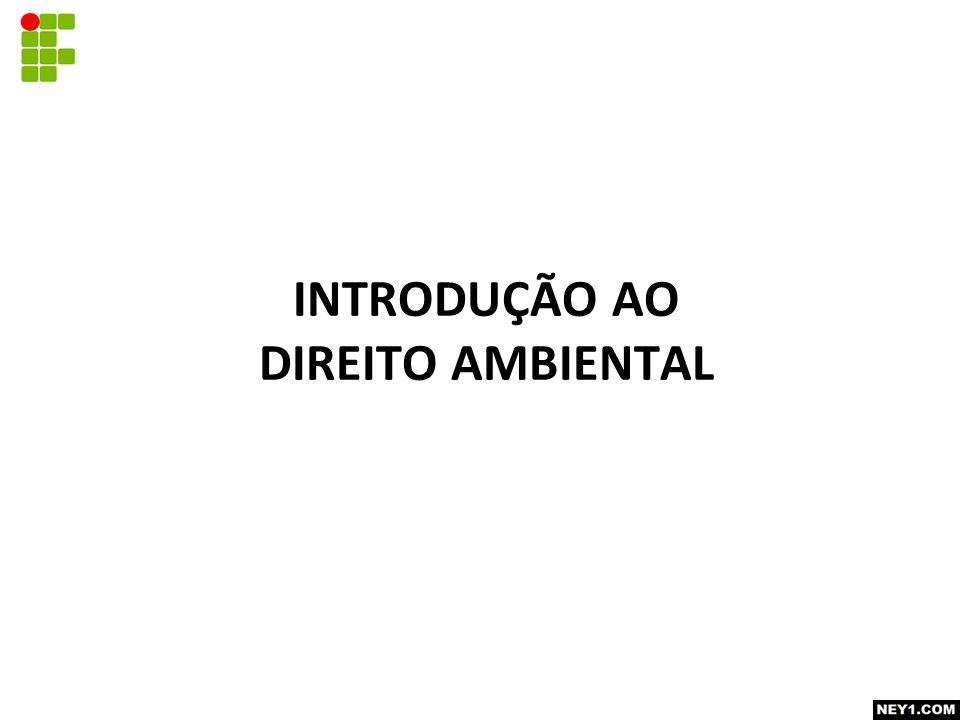 INTRODUÇÃO AO DIREITO AMBIENTAL