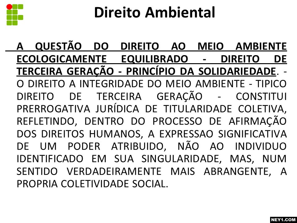 A QUESTÃO DO DIREITO AO MEIO AMBIENTE ECOLOGICAMENTE EQUILIBRADO - DIREITO DE TERCEIRA GERAÇÃO - PRINCÍPIO DA SOLIDARIEDADE.