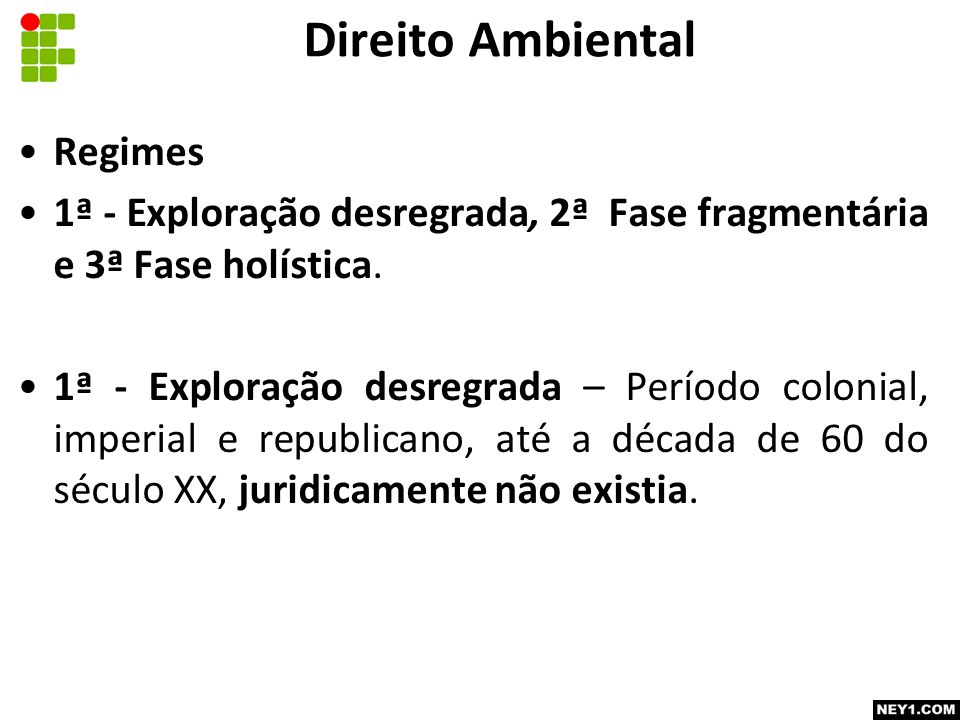 Regimes 1ª - Exploração desregrada, 2ª Fase fragmentária e 3ª Fase holística.
