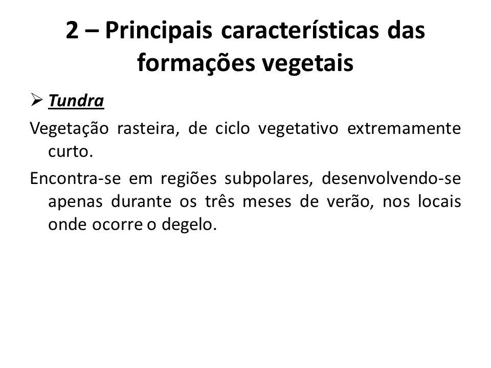 QUESTÕES PG 153 1 – Por que a vegetação do planeta apresenta fisionomias diferenciadas.