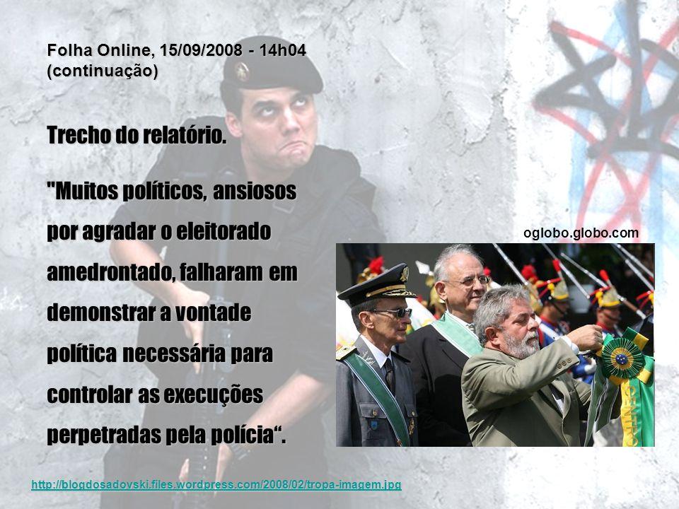 Folha Online, 15/09/2008 - 14h04 (continuação) Trecho do relatório.