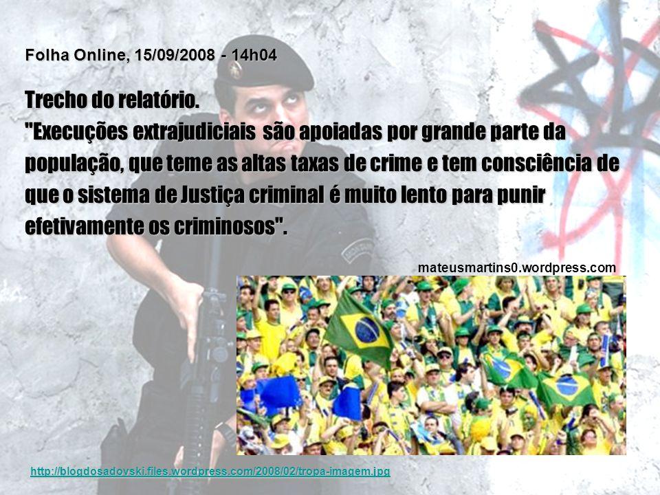 Folha Online, 15/09/2008 - 14h04 Trecho do relatório.