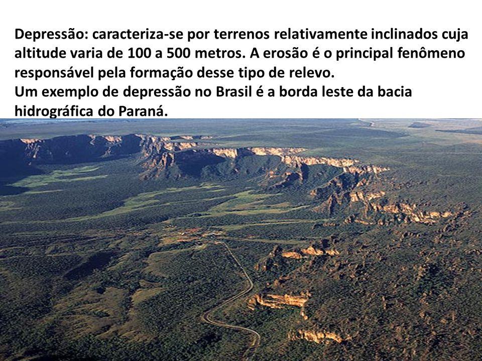 Depressão: caracteriza-se por terrenos relativamente inclinados cuja altitude varia de 100 a 500 metros. A erosão é o principal fenômeno responsável p