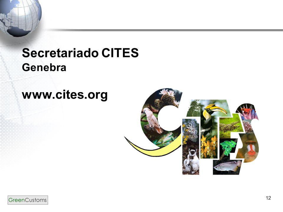 12 Secretariado CITES Genebra www.cites.org